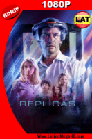 Réplicas (2018) Latino HD BDRIP 1080P - 2018